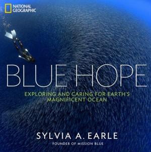 Portada del libro Blue Hope, cuya autora es la bióloga marina Silvia Earle. / DA